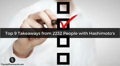 Top 9 Takeaways From 2232 People With Hashimoto