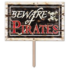 Beware of Pirates Yard Sign - 18in - Perfect for the door