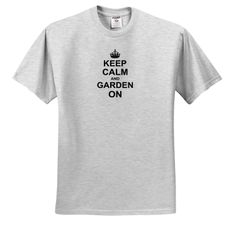 InspirationzStore Typography - Keep Calm and Garden on - carry on gardening - gardener gifts - black fun funny humor humorous - T-Shirts