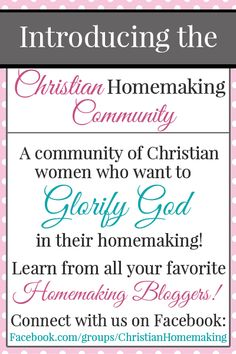 Join our all new community to connect with other Christian women who want to glorify God in their homemaking!