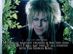 Ever since I was a little girl I always found myself attracted to Jareth the Goblin King, I have no regrets. <<<<<holy crap me too lol NO REGRETS! David Bowie Goblin King, David Bowie Labyrinth, Labyrinth 1986, Labyrinth Movie, Jareth Labyrinth, Freddie Mercury, Sarah And Jareth, Science Fiction, Labrynth