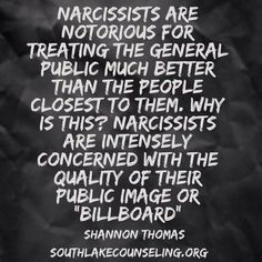 Extremely characteristic of a narcissist ; don't want that public image to fall apart from all their lies....