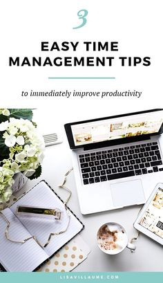 3 EASY TIME MANAGEMENT TIPS TO IMMEDIATELY IMPROVE PRODUCTIVITY