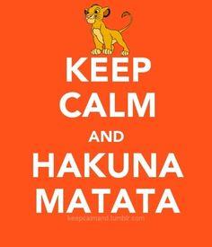 Keep calm and hakuna matata keep calm keep calm quotes hakuna matata instagram quotes keep calm pictures keep calm images keep calm sayings