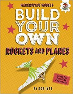 """Read """"Build Your Own Rockets and Planes"""" by Rob Ives available from Rakuten Kobo. Build your very own planes and rockets! All you need are easy-to-find items and these incredible ideas. Find out how to . Build An App, Build Your Own, Science Curriculum, Stem Science, Fiction And Nonfiction, Hands On Learning, Children's Literature, All You Need Is, Science And Technology"""