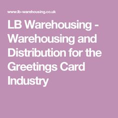 123 best greeting card industry images on pinterest greeting cards lb warehousing warehouse and distribution services tailored for the greetings card industry offering speedy order processing and accurate fulfilment m4hsunfo