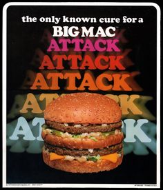 'Big Mac Attack' In-Store Signage - McDonald's, 1976 ===>>>> My Dad and Robbie use to have a joke together about having a big mac attack =)