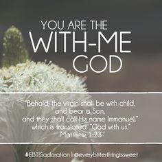 Matthew 1:23: God with us.
