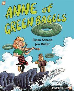 Juvenile Fiction: Anne of Green Bagels by Jon Buller & Susan Schade