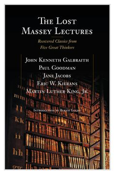 "The Lost Massey Lectures: The CBC Massey Lectures, Canada's preeminent public lecture series, are for many of us a highly anticipated annual feast of ideas. However, some of the finest lectures, by some of the greatest minds of modern times, have been lost for many years -- unavailable to the public in any form. At last, a selection of these ""lost"" lectures is available to a world so hungry for, and yet in such short supply of, innovative ideas. The Lost Massey Lectures includes an…"