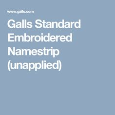 Galls Standard Embroidered Namestrip (unapplied)