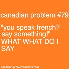 "(I just start singing the ""Bonjour, mes amis"" song that I learned in French class in elementary school!) << I say hi then awkwardly walk away Canadian Memes, Canadian Things, I Am Canadian, Canadian Girls, Canada Jokes, Canada Funny, O Canada, How To Speak French, Learn French"