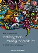 Innføringsbok i muntlig fortellerkunst - Estetiske fag - Bøker - Universitetsforlaget