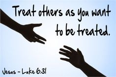 30 Best Treat Others The Way You Want To Be Treated Images Great