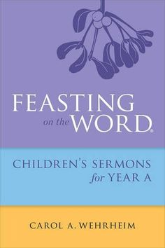 Feasting on the Word Childrens's Sermons for Year A, http://www.amazon.com/dp/0664261078/ref=cm_sw_r_pi_n_awdm_XnhGxbZEZYDAB