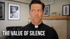 """The Value of Silence- """"God's first language"""" - Father Mike Schmitz"""