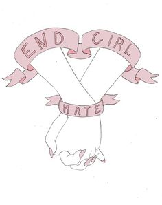 End Girl Hate #girlpower #girlgang