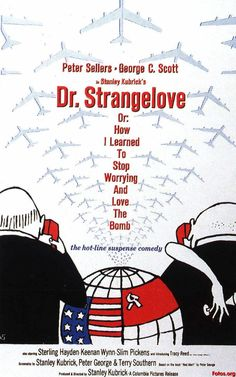 ¿Teléfono Rojo? Volamos hacía Moscú (Dr. Strangelove, or How I Learned to Stop Worrying and Love the Bomb), de Stanley Kubrick, 1964