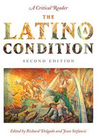 The Latino/a Condition. Richard Delgado.  E184.S75 L355 1998  (Main Stacks).