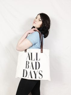 all bad days — ALL BAD DAYS TOTE BAG