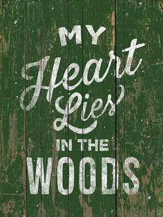 My Heart Lies in the Woods