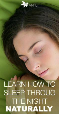 Learn How to Sleep Through the Night Naturally #sleep #natural #health