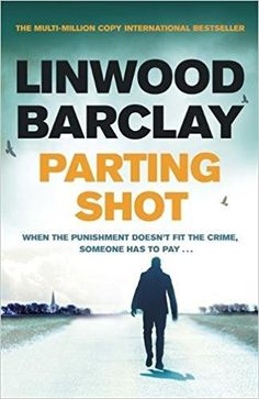 Parting Shot: Amazon.co.uk: Linwood Barclay: 9781409163930: Books