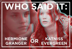 Who Said It: Hermione Granger Or Katniss Everdeen