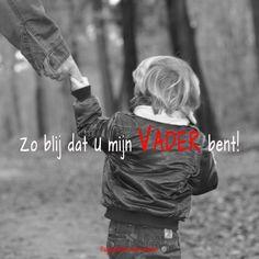 Zo blij dat u MIJN VADER bent!  #DeVader  https://www.dagelijksebroodkruimels.nl/vader/
