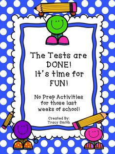 Tests are DONE it is time for FUN! Grades 1-4 Activities to keep them busy after state testing!