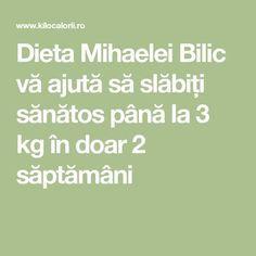 Dieta Mihaelei Bilic vă ajută să slăbiți sănătos până la 3 kg în doar 2 săptămâni