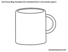 Hot Cocoa Mug Template Printable Storytimes for Little Ones Toddler Fun, Toddler Crafts, Preschool Crafts, Preschool Winter, Winter Craft, Hot Chocolate Art, Chocolate Crafts, Chocolate Template, Classroom Fun