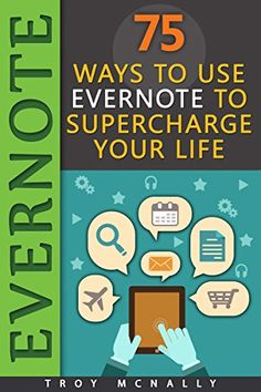 Evernote (75 Ways to Use Evernote to Supercharge Your Life) by [Mcnally, Troy]