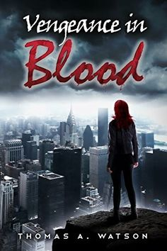 """Vengeance In Blood""  ***  Thomas A. Watson  (2015)"