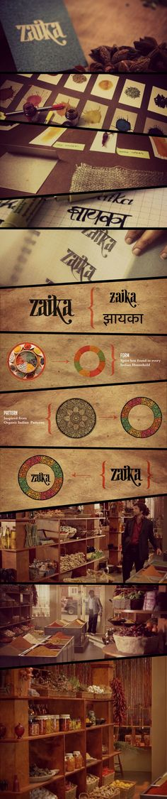 Zaika - The Spice Store Brief- To conceptualize and brand an Organic Indian Spice Store. Concept- 1.) A walk in store that sells unadulterated Indian Spices. 2.) It also provides additional information to the customers regarding the Flavor, Use and medicinal purpose of various Spices.