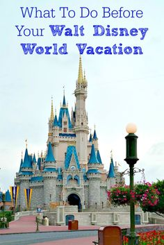 What to do before your Walt Disney World vacation