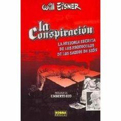 La Conspiración : la historia secreta de Los protocolos de los sabios de Sión / Will Eisner ; introducción, Umberto Eco