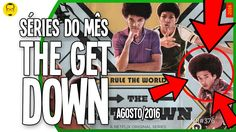 SERIES DE AGOSTO / THE GET DOWN - 2016 - Nerd Rabugento