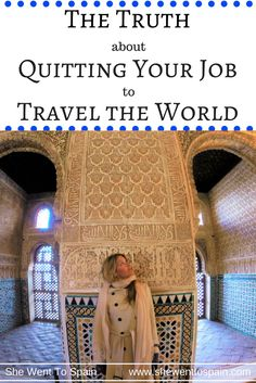 In 2014, I left my job and booked a one-way ticket to Spain. Here is what people don't tell you about quitting your job to travel the world or live abroad.
