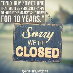 """""""#Only #buy #something that you'd be #perfectly #happy to #hold if the #market #shut #down for 10 #years."""" #money #insightful #investment #quote #closed #WarrenBuffet #investing #moneytree #wise #patience #longterm #think #thinking #stock #equities #retirement"""
