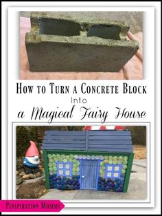 How to turn a concrete block into a fairy house. Easy and fun project to add to your fairy garden! Great craft for kids!