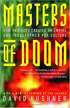 Amazon.com: Masters of Doom: How Two Guys Created an Empire and Transformed Pop Culture (9780812972153): David Kushner: Books