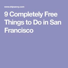 9 Completely Free Things to Do in San Francisco
