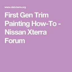 First Gen Trim Painting How-To - Nissan Xterra Forum