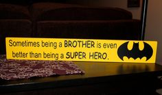 Sometimes being a bother is even better than being a superhero Sign Batman on Etsy, $20.00
