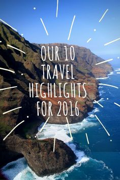 Read about our 10 travel highlights of 2016.