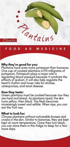 Plantains have even more potassium than bananas. One cup of cooked plantains is 913 milligrams of potassium. Potassium plays a major role in regulating blood pressure because it combats the effects of sodium. It will also help regulate the heart's rhythm and lower risks for strokes, osteoporosis, and renal disease.
