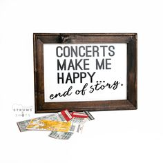 """Gifts For Music/Concert Lovers or Friends """"Concerts Make Me Happy...End Of Story."""" Framed Canvas - Music Gifts, Concert Gifts, Friend Gifts by StrumsandShots on Etsy"""