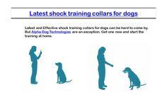 Latest and Effective shock training collars for dogs can be hard to come by. But Alpha Dog Technologies are an exception. at home. Examined our latest blog post at - http://alphadogcollars.weebly.com/