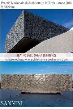 THE NATIONAL ACHITECTURE PRIZE IN/ARCH – ANCE 2014 PREMIO NAZIONALE DI ARCHITETTURA IN/ARCH – ANCE 2014 At the Florence Opera House, the National Achitecture Prize In/Arch – Ance 2014 has been awarded as the best architectural achievement…. http://www.sannini.it/news-single-007-en.html Al Teatro dell'Opera di Firenze , è stato assegnato il Premio Nazionale di Architettura In/Arch – Ance 2014, quale migliore realizzazione architettonica. http://www.sannini.it/news-single-007.html